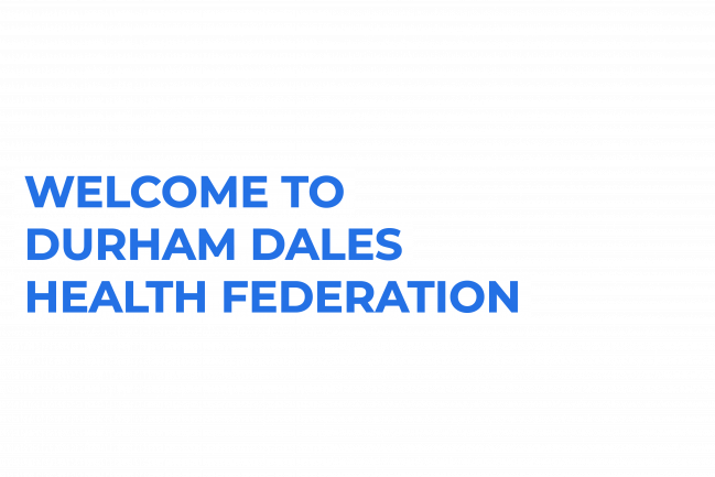 Welcome to Durham Dales Health Federation
